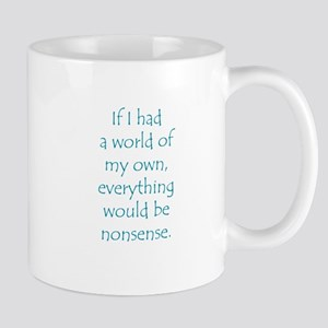 If I had a world of my own... Mugs