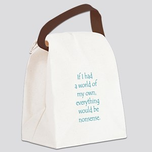 If I had a world of my own... Canvas Lunch Bag