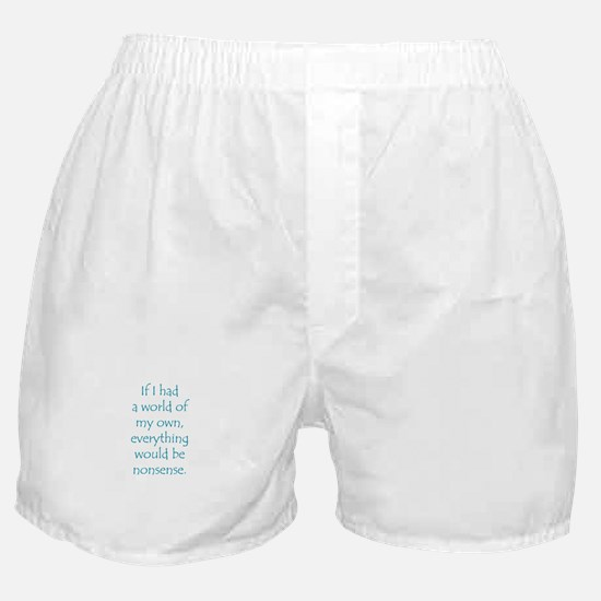 If I had a world of my own... Boxer Shorts