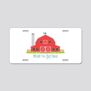 Home On The Farm Aluminum License Plate