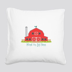 Home On The Farm Square Canvas Pillow