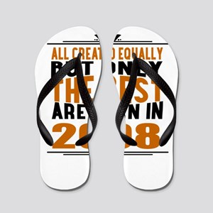 The Best Are Born In 2008 Flip Flops