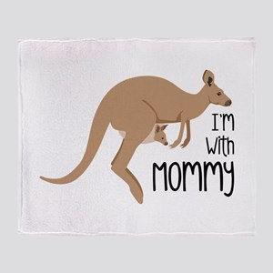 Im With Mommy Throw Blanket