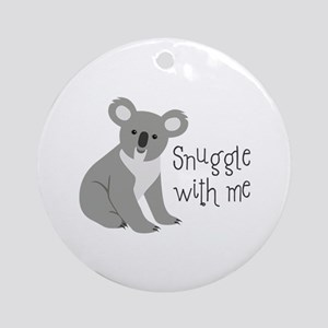 Snuggle With Me Round Ornament