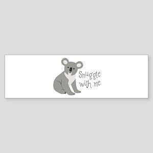 Snuggle With Me Bumper Sticker