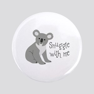 Snuggle With Me Button
