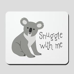 Snuggle With Me Mousepad