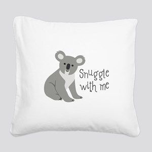 Snuggle With Me Square Canvas Pillow