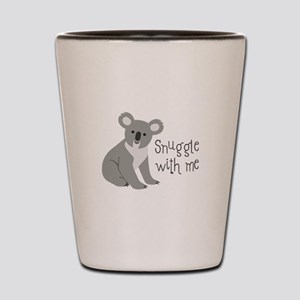 Snuggle With Me Shot Glass