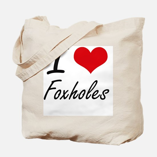 I love Foxholes Tote Bag