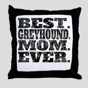 Best Greyhound Mom Ever Throw Pillow