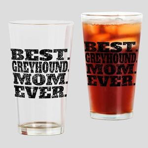 Best Greyhound Mom Ever Drinking Glass