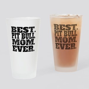 Best Pit Bull Mom Ever Drinking Glass