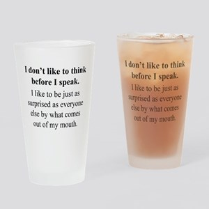 Think before I Speak Drinking Glass