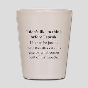 Think before I Speak Shot Glass