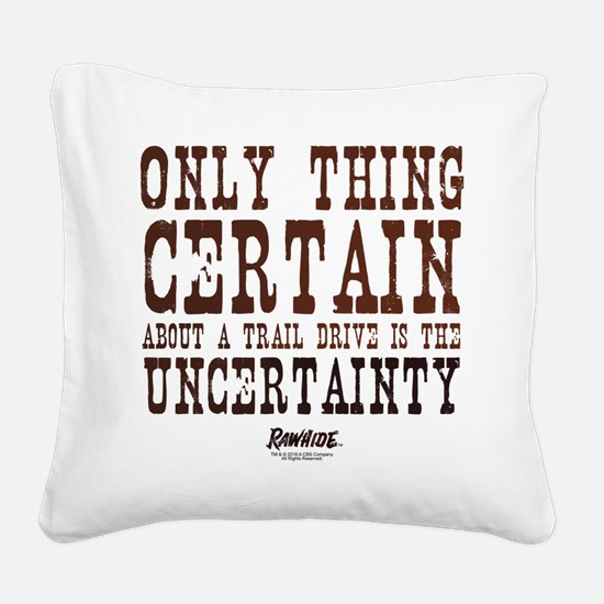 Rawhide Trail Drive Quote Square Canvas Pillow