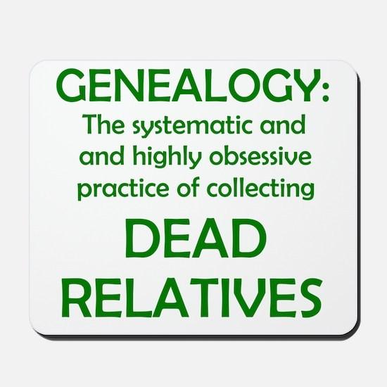 Dead Relatives Mousepad