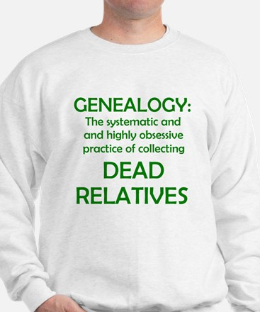 Dead Relatives Sweatshirt