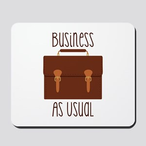 Business As Usual Mousepad