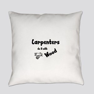 Carpenters Do It with Wood Everyday Pillow
