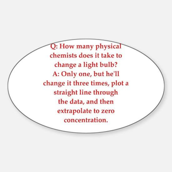chemistry joke Sticker (Oval)