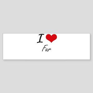 I love Fur Bumper Sticker
