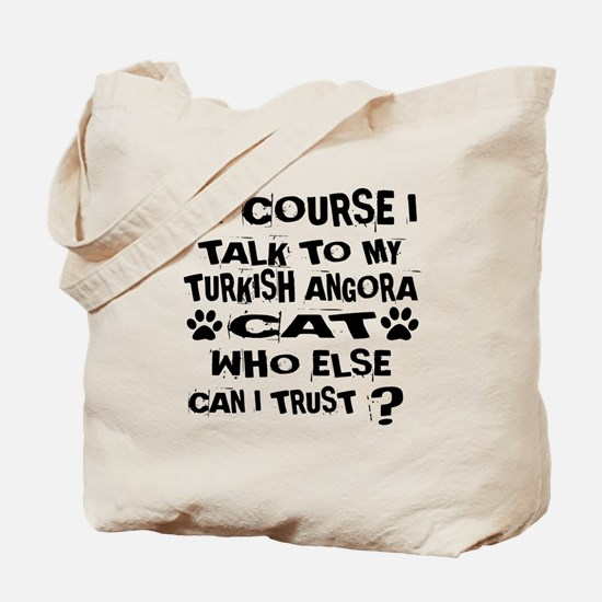 Of Course I Talk To My Turkish Angora Cat Tote Bag