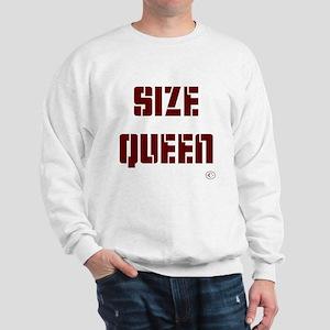 Size Queen Sweatshirt