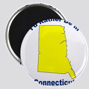 I'd Rather Be in Connecticut Magnet