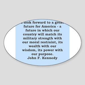 john f kennedy quote Sticker (Oval)