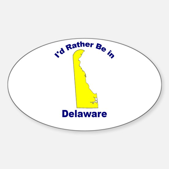 I'd Rather Be in Delaware Oval Decal