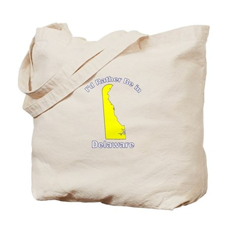 I'd Rather Be in Delaware Tote Bag