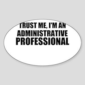 Trust Me, I'm An Administrative Professional Stick
