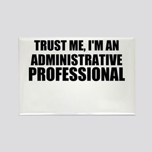Trust Me, I'm An Administrative Professional Magne