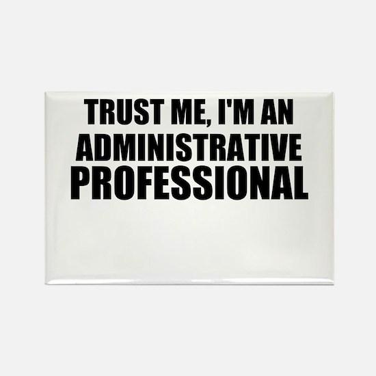 Trust Me, I'm An Administrative Professional Magne