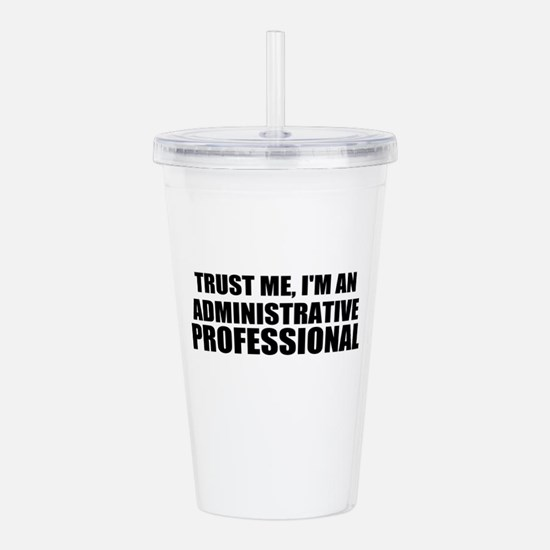 Trust Me, I'm An Administrative Professional Acryl