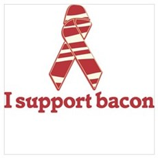 I support Bacon Poster