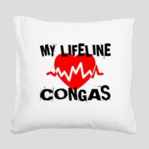 My Lifeline Congas Square Canvas Pillow