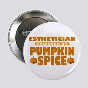"Esthetician Powered by Pumpkin Spice 2.25"" Button"