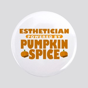 "Esthetician Powered by Pumpkin Spice 3.5"" Button"