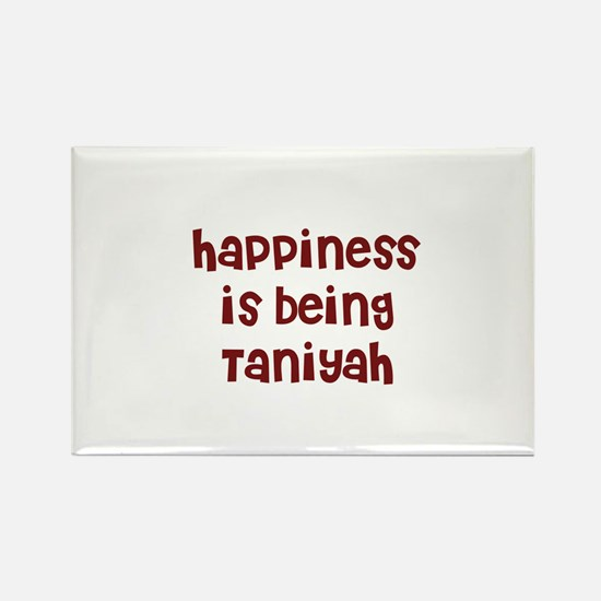 happiness is being Taniyah Rectangle Magnet