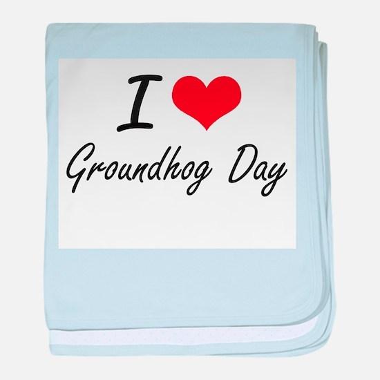 I love Groundhog Day baby blanket