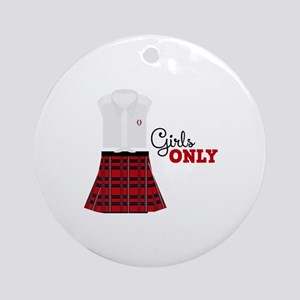 Girls Only Round Ornament