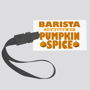 Barista Powered by Pumpkin Spice Large Luggage Tag