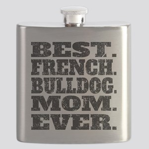 Best French Bulldog Mom Ever Flask
