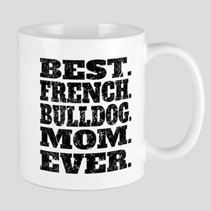 Best French Bulldog Mom Ever Mugs