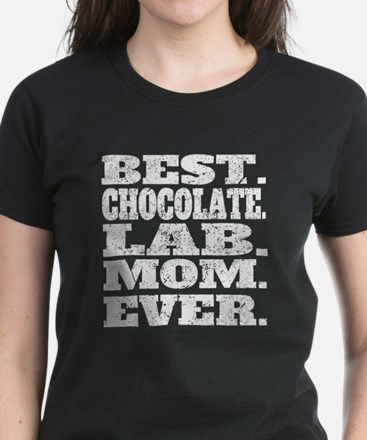 Best Chocolate Lab Mom Ever T-Shirt