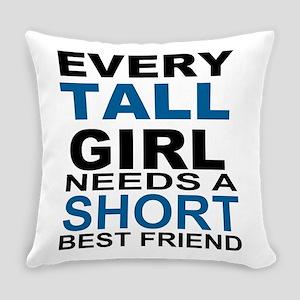 EVERY TALL GIRLS NEEDS A SHORT BES Everyday Pillow