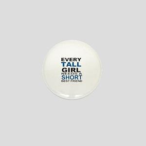 EVERY TALL GIRLS NEEDS A SHORT BEST FR Mini Button