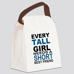 EVERY TALL GIRLS NEEDS A SHORT BE Canvas Lunch Bag
